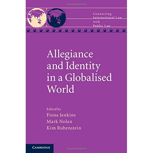 Allegiance and Identity in a Globalised World (Connecting International Law with Public Law)