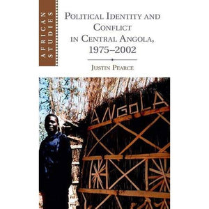 Political Identity and Conflict in Central Angola, 1975–2002 (African Studies)