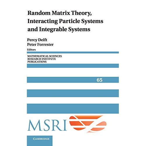 Random Matrix Theory, Interacting Particle Systems, and Integrable Systems (Mathematical Sciences Research Institute Publications)