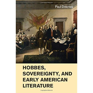 Hobbes, Sovereignty, and Early American Literature (Cambridge Studies in American Literature and Culture)