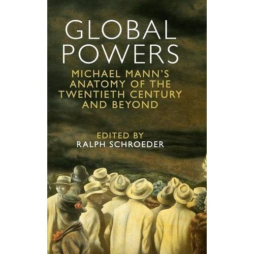 Global Powers: Michael Mann's Anatomy of the Twentieth Century and Beyond