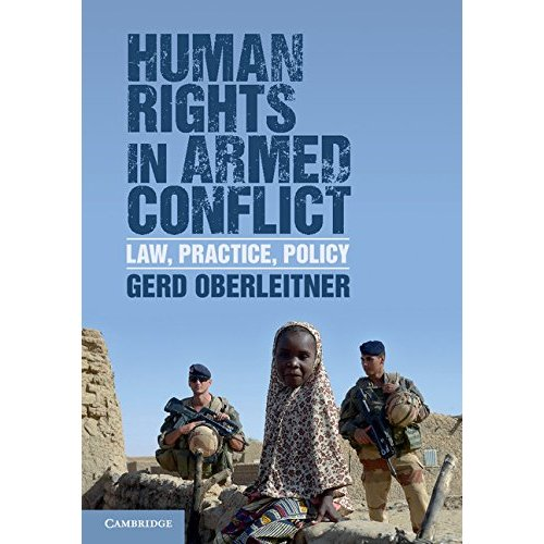 Human Rights in Armed Conflict: Law, Practice, Policy