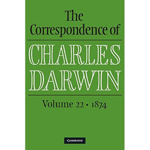 The Correspondence of Charles Darwin: Volume 22, 1874