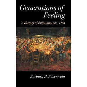 Generations of Feeling: A History of Emotions, 600–1700