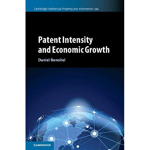 Patent Intensity and Economic Growth (Cambridge Intellectual Property and Information Law)