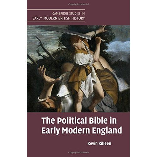 The Political Bible in Early Modern England (Cambridge Studies in Early Modern British History)