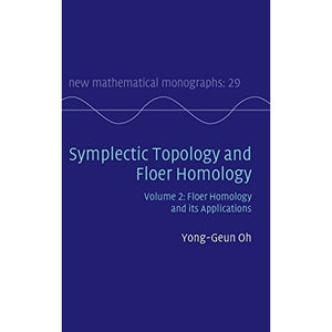 Symplectic Topology and Floer Homology: Volume 2, Floer Homology and its Applications (New Mathematical Monographs)