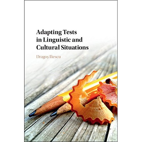Adapting Tests in Linguistic and Cultural Situations (Educational and Psychologoical Testing in a Global Context)