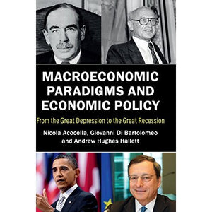 Macroeconomic Paradigms and Economic Policy: From the Great Depression to the Great Recession
