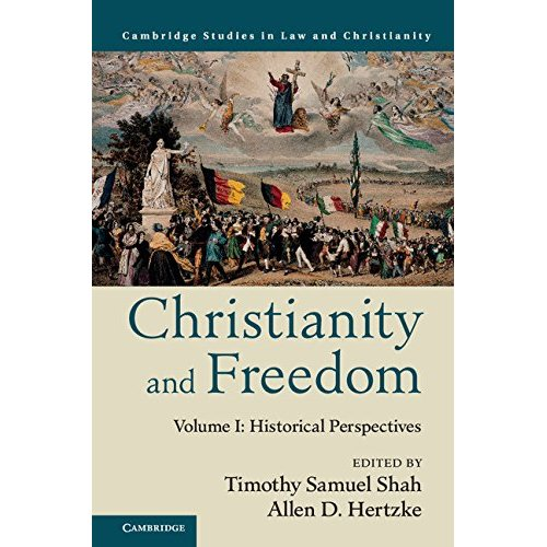 Christianity and Freedom: Volume 1, Historical Perspectives (Law and Christianity)