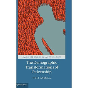 The Demographic Transformations of Citizenship (Cambridge Studies in Law and Society)