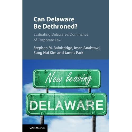 Can Delaware Be Dethroned?: Evaluating Delaware's Dominance of Corporate Law