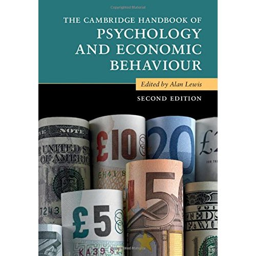 The Cambridge Handbook of Psychology and Economic Behaviour (Cambridge Handbooks in Psychology)