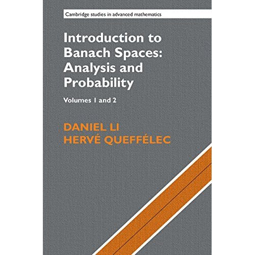 Introduction to Banach Spaces: Analysis and Probability 2 Volume Hardback Set (Series Numbers 166-167) (Cambridge Studies in Advanced Mathematics)