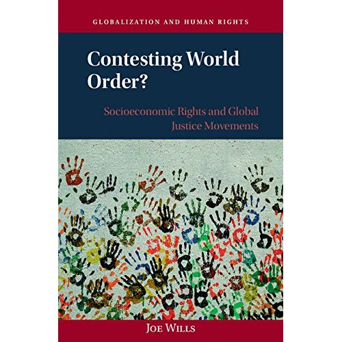 Contesting World Order?: Socioeconomic Rights and Global Justice Movements (Globalization and Human Rights)