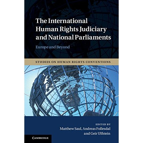The International Human Rights Judiciary and National Parliaments: Europe and Beyond (Studies on Human Rights Conventions)