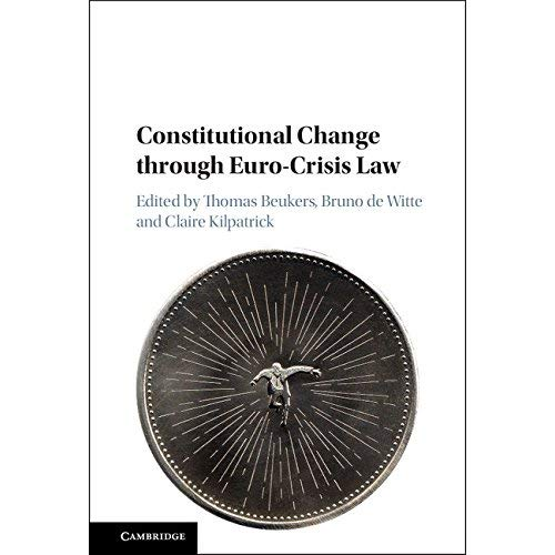 Constitutional Change through Euro-Crisis Law
