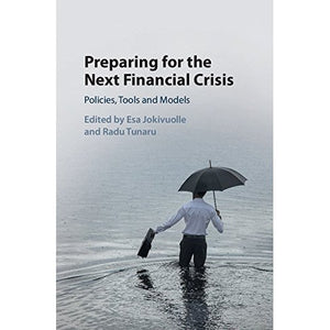 Preparing for the Next Financial Crisis: Policies, Tools and Models