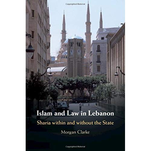 Islam and Law in Lebanon: Sharia within and without the State