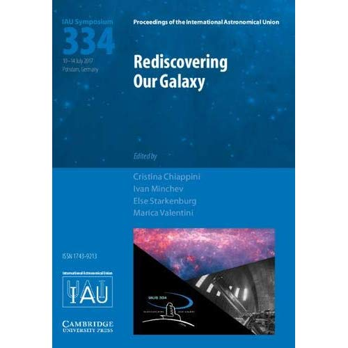 Rediscovering Our Galaxy (IAU S334) (Proceedings of the International Astronomical Union Symposia and Colloquia)
