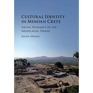 Cultural Identity in Minoan Crete: Social Dynamics in the Neopalatial Period