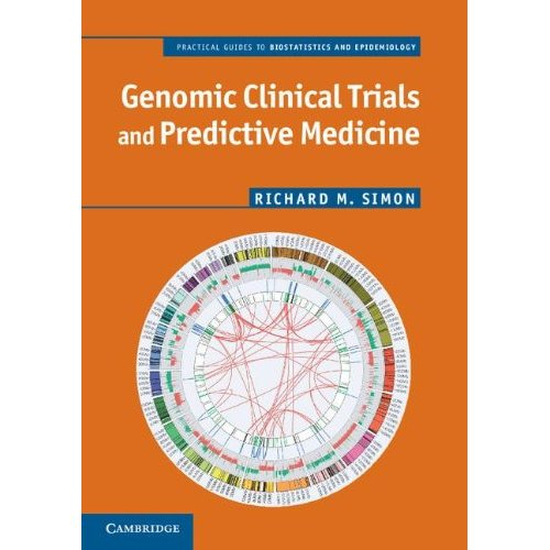 Genomic Clinical Trials and Predictive Medicine (Practical Guides to Biostatistics and Epidemiology)