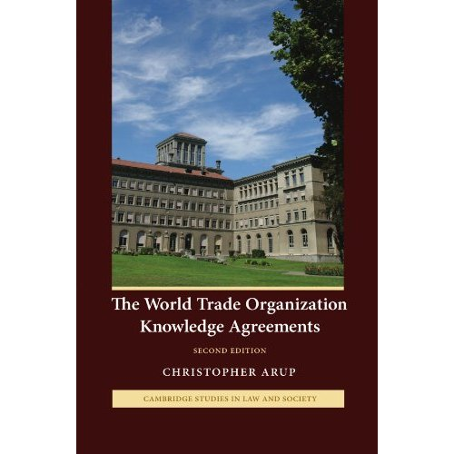 The World Trade Organization Knowledge Agreements (Cambridge Studies in Law and Society)