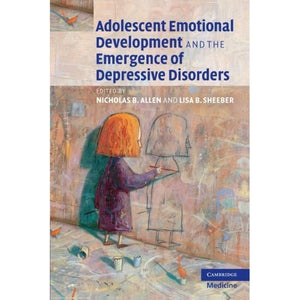 Adolescent Emotional Development and the Emergence of Depressive Disorders