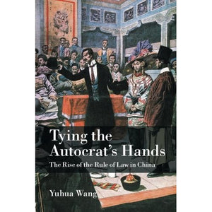 Tying the Autocrat's Hands (Cambridge Studies in Comparative Politics)