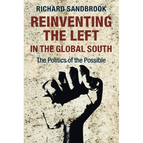 Reinventing the Left in the Global South: The Politics of the Possible