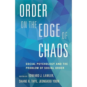 Order on the Edge of Chaos: Social Psychology and the Problem of Social Order