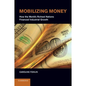 Mobilizing Money Fohlin Cambridge University Press Paperback / so… 9781107436763