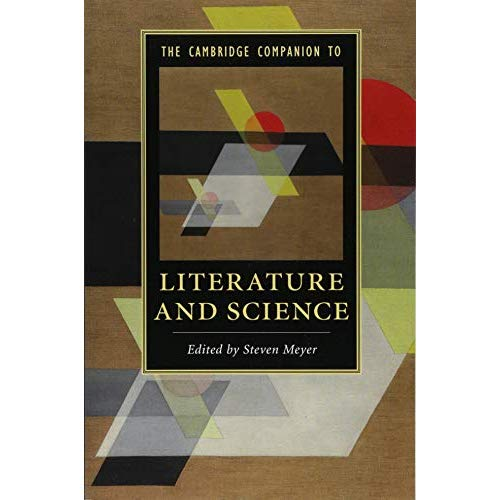The Cambridge Companion to Literature and Science (Cambridge Companions to Literature)