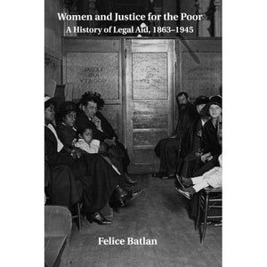 Women and Justice for the Poor (Studies in Legal History)