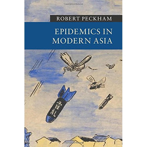 Epidemics in Modern Asia (New Approaches to Asian History)
