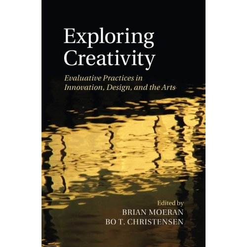 Exploring Creativity: Evaluative Practices In Innovation, Design, And The Arts