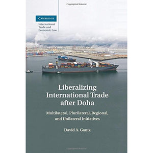 Liberalizing International Trade after Doha (Cambridge International Trade and Economic Law)
