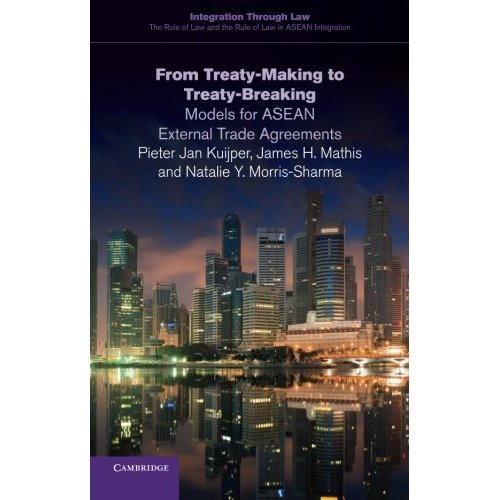 From Treaty-Making to Treaty-Breaking (Integration through Law:The Role of Law and the Rule of Law in ASEAN Integration)