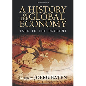 A History of the Global Economy: 1500 to the Present