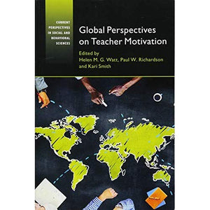 Global Perspectives on Teacher Motivation (Current Perspectives in Social and Behavioral Sciences)