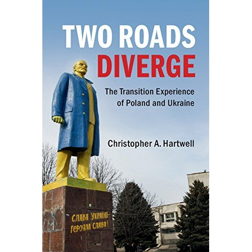 Two Roads Diverge: The Transition Experience of Poland and Ukraine