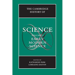 The Cambridge History of Science: Volume 3, Early Modern Science