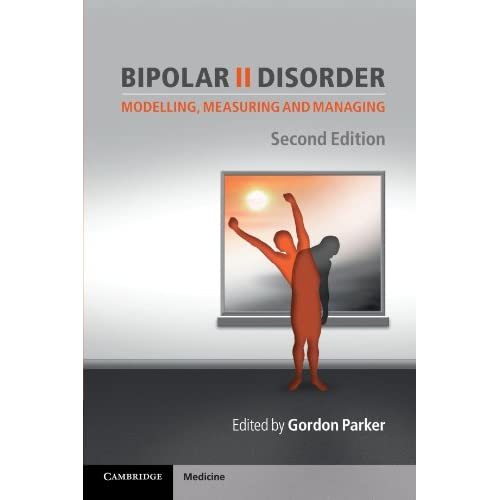 Bipolar II Disorder, Second Edition: Modelling, Measuring and Managing