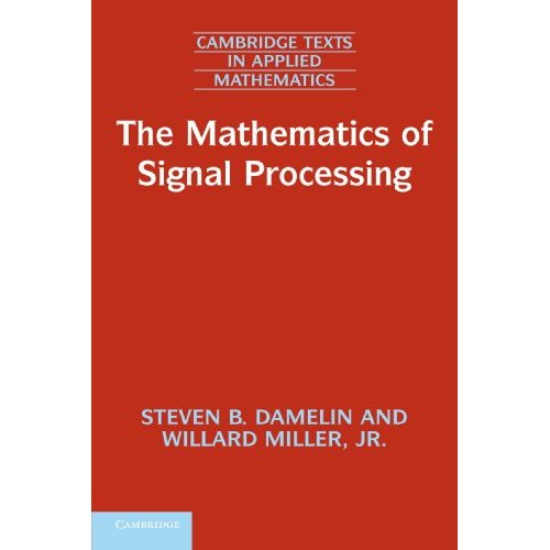 The Mathematics of Signal Processing (Cambridge Texts in Applied Mathematics)