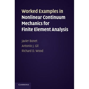 Worked Examples in Nonlinear Continuum Mechanics for Finite Element Analysis