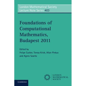 Foundations of Computational Mathematics, Budapest 2011 (London Mathematical Society Lecture Note Series)