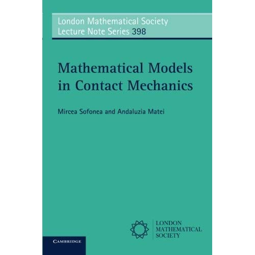 Mathematical Models in Contact Mechanics (London Mathematical Society Lecture Note Series)