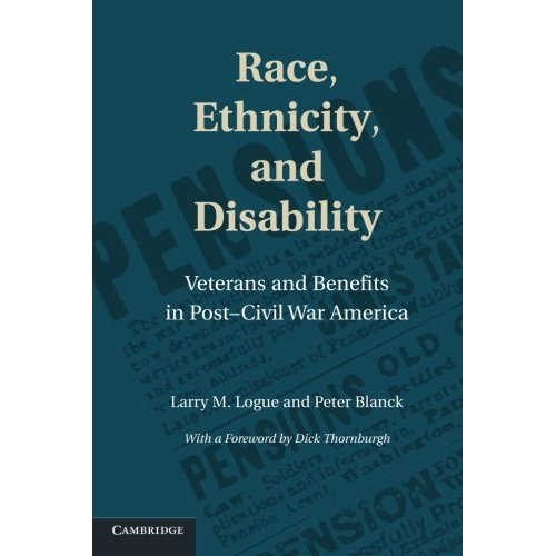 Race, Ethnicity, and Disability: Veterans and Benefits in Post-Civil War America (Cambridge Disability Law and Policy Series)