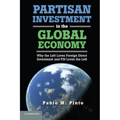 Partisan Investment in the Global Economy: Why the Left Loves Foreign Direct Investment and FDI Loves the Left