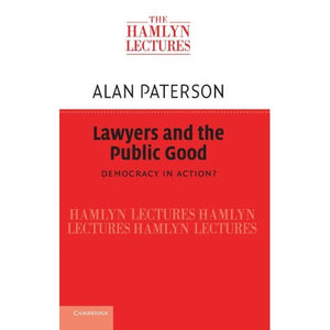 Lawyers and the Public Good: Democracy in Action? (The Hamlyn Lectures)